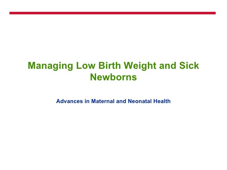 Managing Low Birth Weight and Sick Newborns Advances in Maternal and Neonatal Health