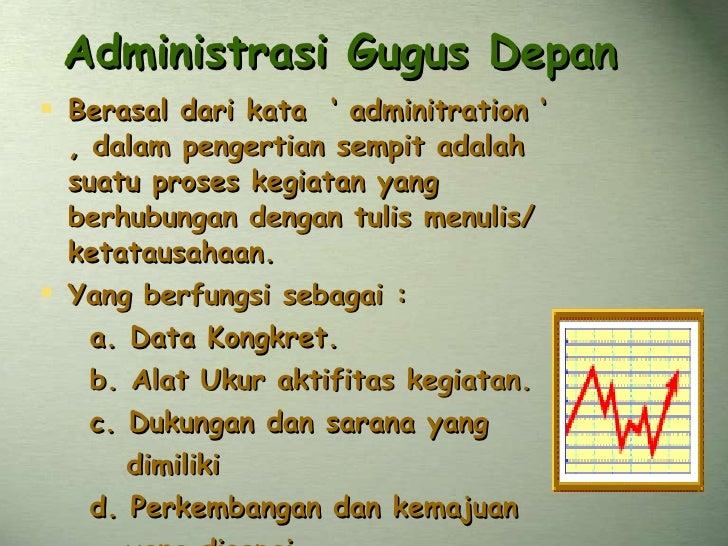 Administrasi Gugus Depan   <ul><li>Berasal dari kata  ' adminitration ' , dalam pengertian sempit adalah suatu proses kegi...