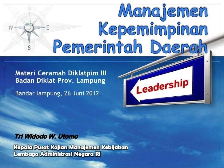 Materi Ceramah Diklatpim IIIBadan Diklat Prov. LampungBandar lampung, 26 Juni 2012