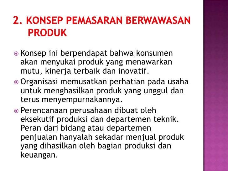    Perusahaan belum mengakui departemen pemasaran.    Yang ada adalah departemen penjualan yang dipimpin    oleh manajer ...