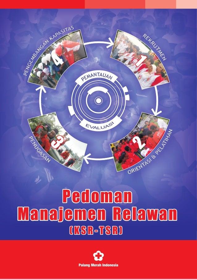Pedoman Manajemen Relawan Pedoman Manajemen Relawan ( KS R - T S R )( KS R - T S R )