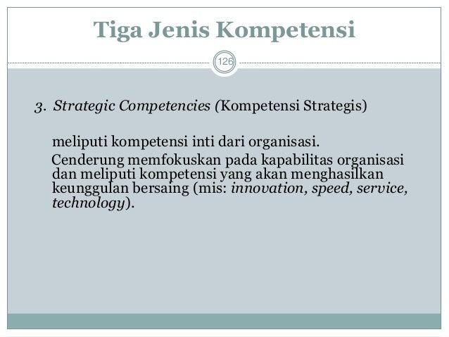 Kompetensi Organisasi & Kompetensi inti  127  Kompetensi inti dapat berupa analisis yang didasarkan pada organisasi, indi...