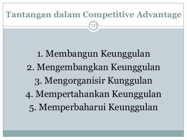 Rute2Menuju Competitive Advantage  132  •Quality  •Superior customer service  •Achieving lower costs  •Better geographic l...