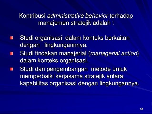 38  Studi organisasi dalam konteks berkaitan dengan lingkungannnya. Studi tindakan manajerial (managerial action) dalam ko...