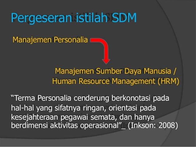 """Pergeseran istilah SDM  Manajemen Personalia  Manajemen Sumber Daya Manusia /  Human Resource Management (HRM)  """"Terma Per..."""