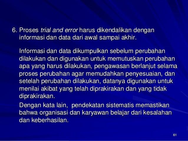 61  6. Proses trial and errorharus dikendalikan dengan informasi dan data dari awal sampai akhir.  Informasi dan data diku...