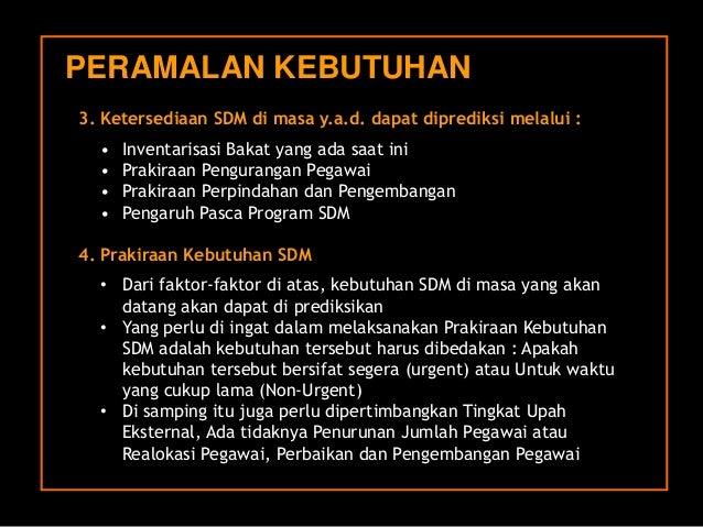 3. KetersediaanSDM dimasay.a.d. dapatdiprediksimelalui:  •InventarisasiBakatyang adasaatini  •PrakiraanPenguranganPegawai ...