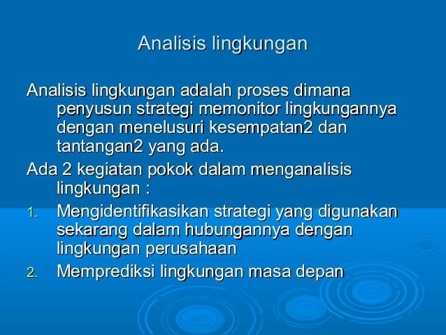Analisis lingkunganAnalisis lingkungan Analisis lingkungan adalah proses dimanaAnalisis lingkungan adalah proses dimana pe...