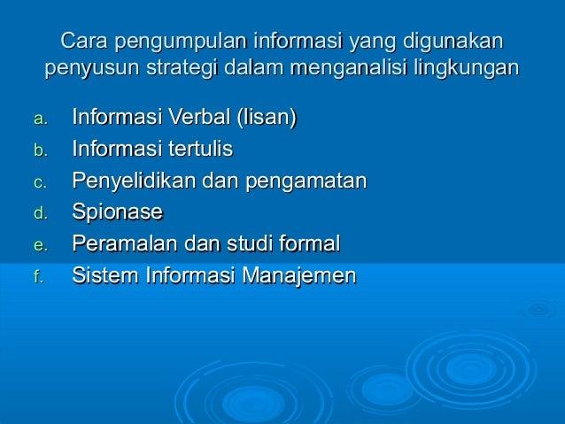 Cara pengumpulan informasi yang digunakanCara pengumpulan informasi yang digunakan penyusun strategi dalam menganalisi lin...