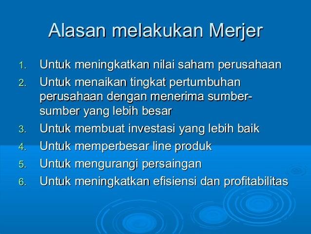 Alasan melakukan MerjerAlasan melakukan Merjer 1.1. Untuk meningkatkan nilai saham perusahaanUntuk meningkatkan nilai saha...