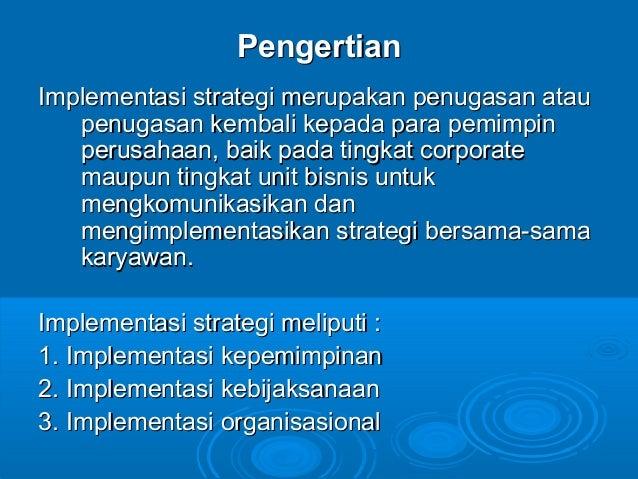 Implementasi strategi merupakan penugasan atauImplementasi strategi merupakan penugasan atau penugasan kembali kepada para...