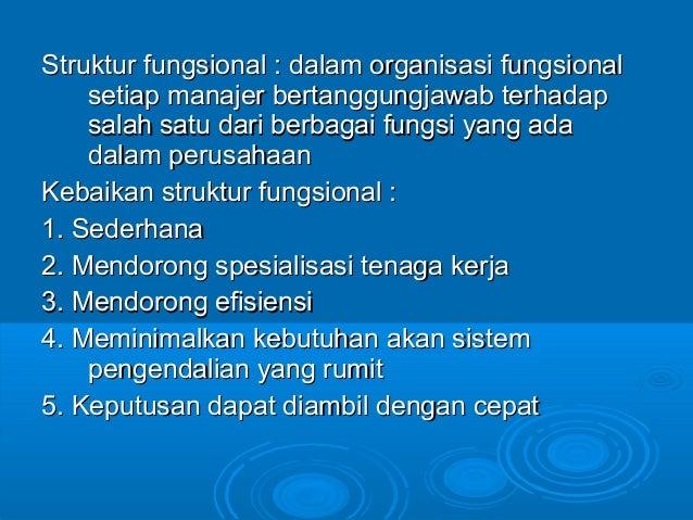Struktur fungsional : dalam organisasi fungsionalStruktur fungsional : dalam organisasi fungsional setiap manajer bertangg...