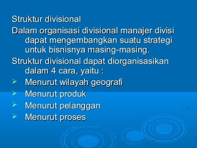 Struktur divisionalStruktur divisional Dalam organisasi divisional manajer divisiDalam organisasi divisional manajer divis...