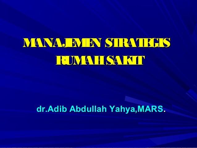 MANAJ M N ST     E E    RAT GIS               E   RUM SAK       AH    IT dr.Adib Abdullah Yahya,MARS.