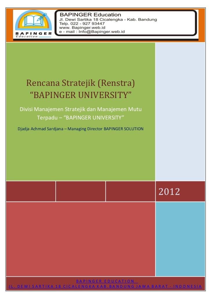 """Rencana Stratejik (Renstra)        """"BAPINGER UNIVERSITY""""   Divisi Manajemen Stratejik dan Manajemen Mutu           Terpadu..."""