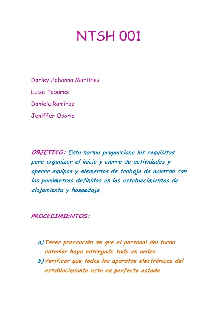 NTSH 001<br />Dorley Johanna Martínez<br />Luisa Tabares<br />Daniela Ramírez<br />Jeniffer Osorio<br />OBJETIVO: Esta nor...