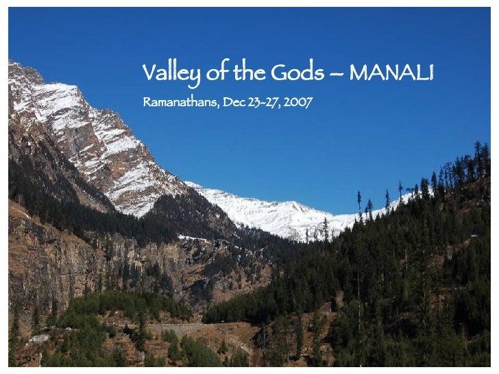 Valley of the Gods – MANALI Ramanathans, Dec 23-27, 2007
