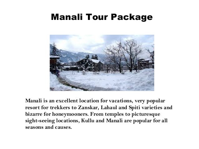 Manali Tour Package Manali is an excellent location for vacations, very popular resort for trekkers to Zanskar, Lahaul and...