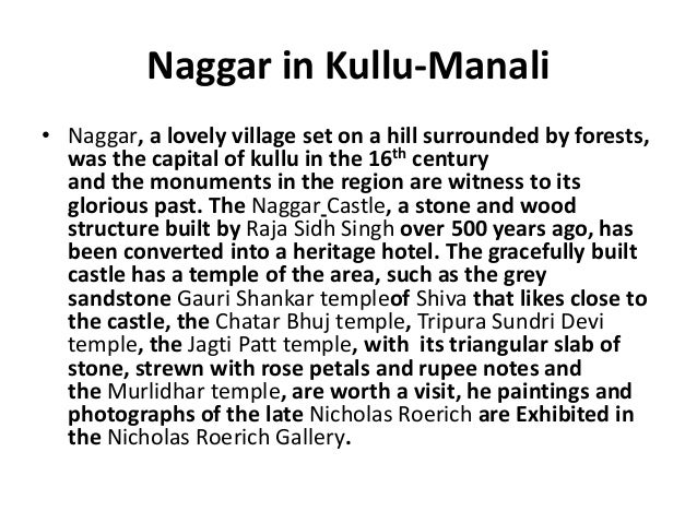 Naggar in Kullu-Manali • Naggar, a lovely village set on a hill surrounded by forests, was the capital of kullu in the 16t...
