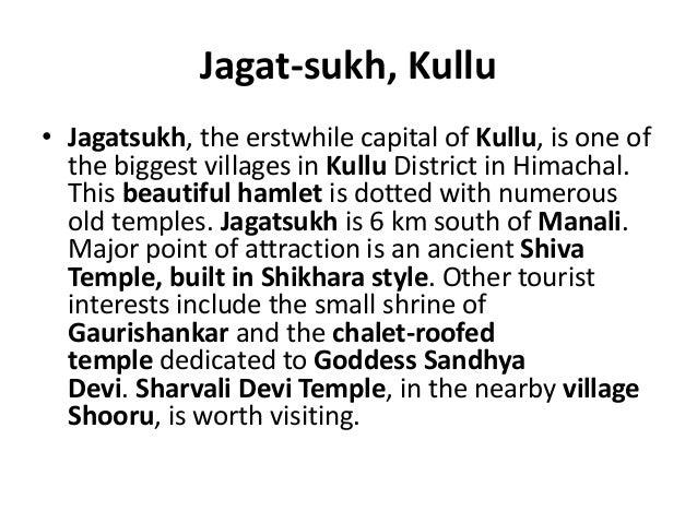 Jagat-sukh, Kullu • Jagatsukh, the erstwhile capital of Kullu, is one of the biggest villages in Kullu District in Himacha...