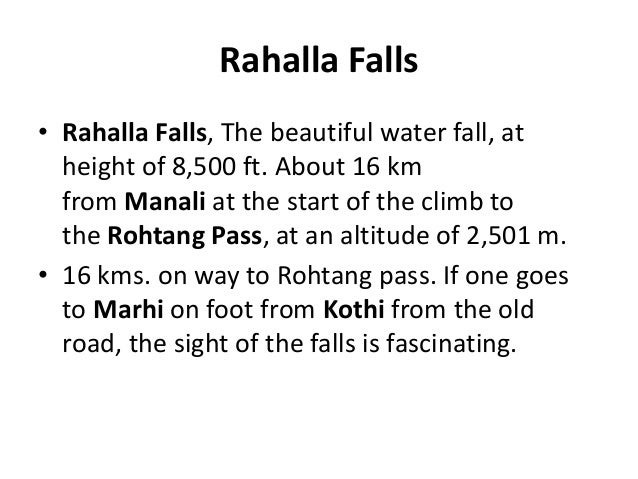 Rahalla Falls • Rahalla Falls, The beautiful water fall, at height of 8,500 ft. About 16 km from Manali at the start of th...
