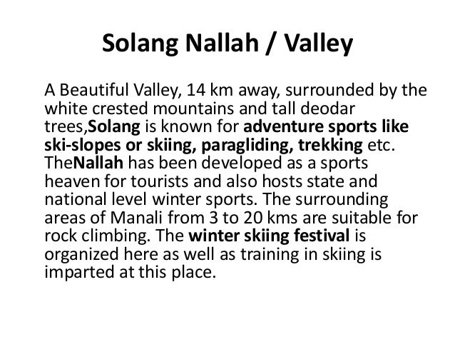 Solang Nallah / Valley A Beautiful Valley, 14 km away, surrounded by the white crested mountains and tall deodar trees,Sol...