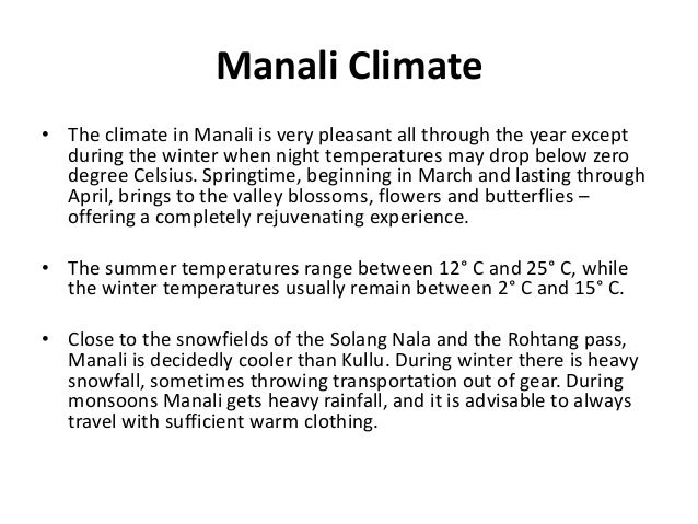 Manali Climate • The climate in Manali is very pleasant all through the year except during the winter when night temperatu...