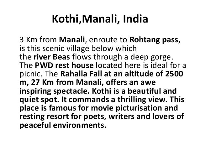 Kothi,Manali, India 3 Km from Manali, enroute to Rohtang pass, is this scenic village below which the river Beas flows thr...
