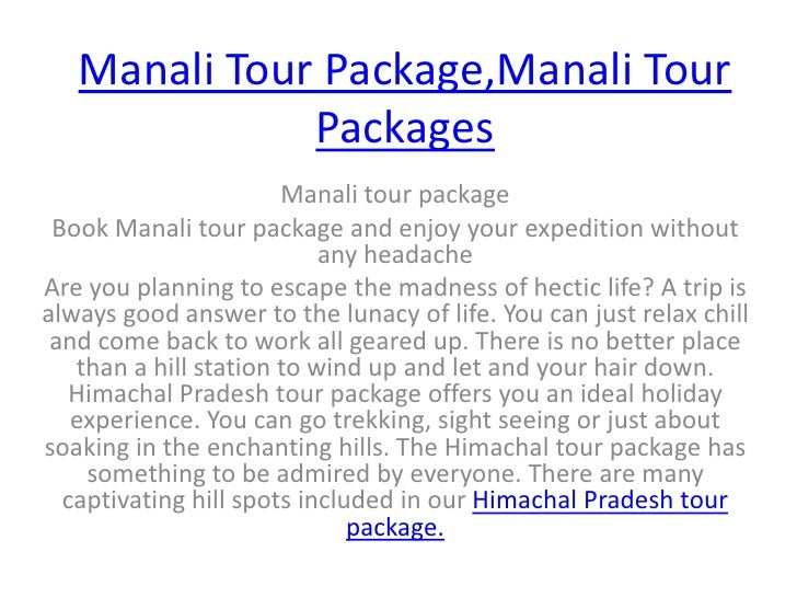Manali Tour Package,Manali Tour Packages<br />Manali tour package<br />Book Manali tour package and enjoy your expedition ...