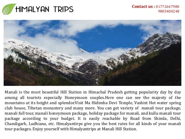 Manali is the most beautiful Hill Station in Himachal Pradesh getting popularity day by day among all tourists especially ...