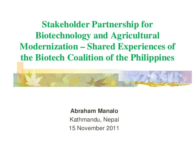 Stakeholder Partnership for Biotechnology and Agricultural Modernization – Shared Experiences of the Biotech Coalition of ...