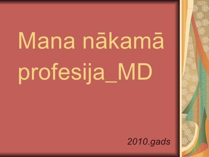 Mana nākamā profesija_MD 2010.gads