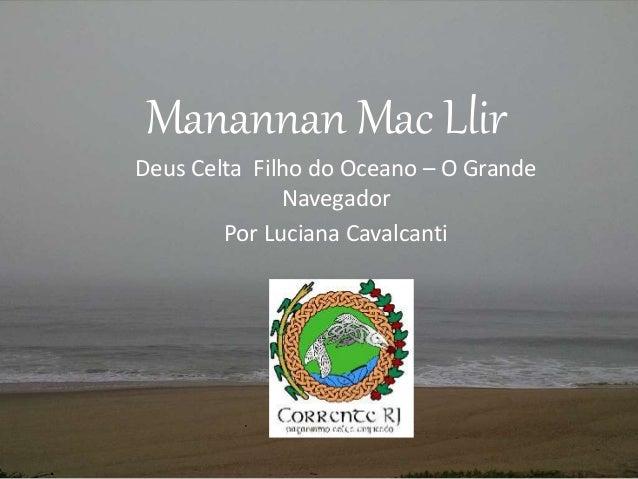 Manannan Mac Llir Deus Celta Filho do Oceano – O Grande Navegador Por Luciana Cavalcanti
