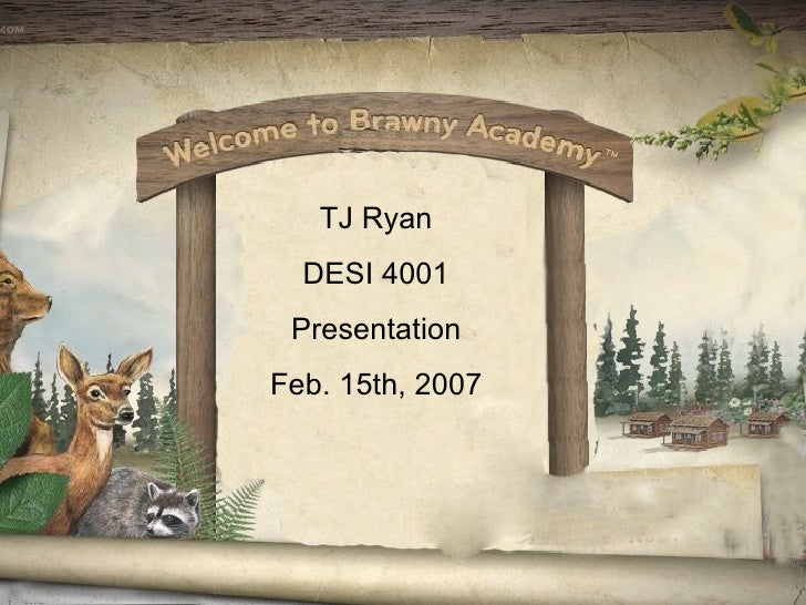 <ul><li>TJ Ryan </li></ul><ul><li>DESI 4001 </li></ul><ul><li>Presentation </li></ul><ul><li>Feb. 15th, 2007 </li></ul>