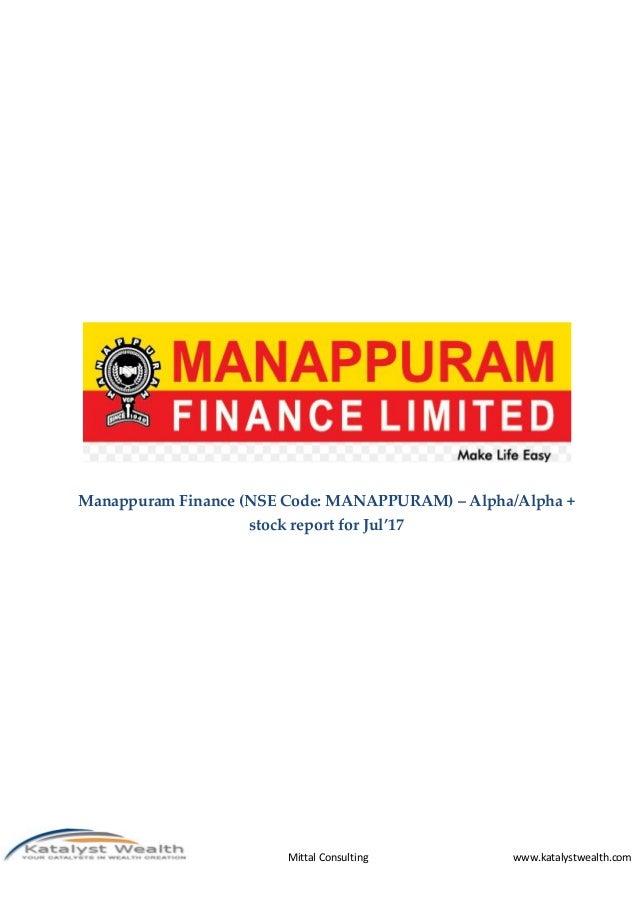 Mittal Consulting www.katalystwealth.com Manappuram Finance (NSE Code: MANAPPURAM) – Alpha/Alpha + stock report for Jul'17