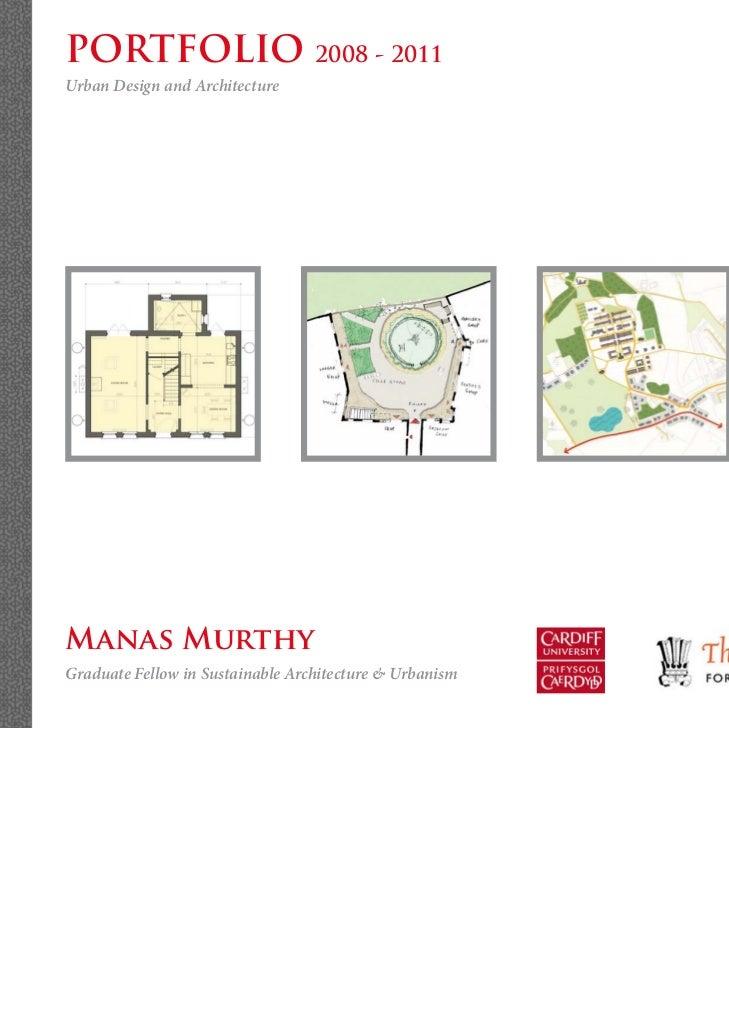 PORTFOLIO 2008 - 2011Urban Design and ArchitectureManas MurthyGraduate Fellow in Sustainable Architecture & Urbanism