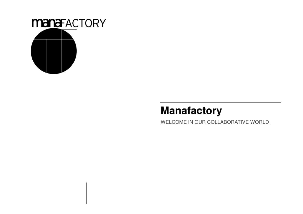 ManafactoryWELCOME IN OUR COLLABORATIVE WORLD