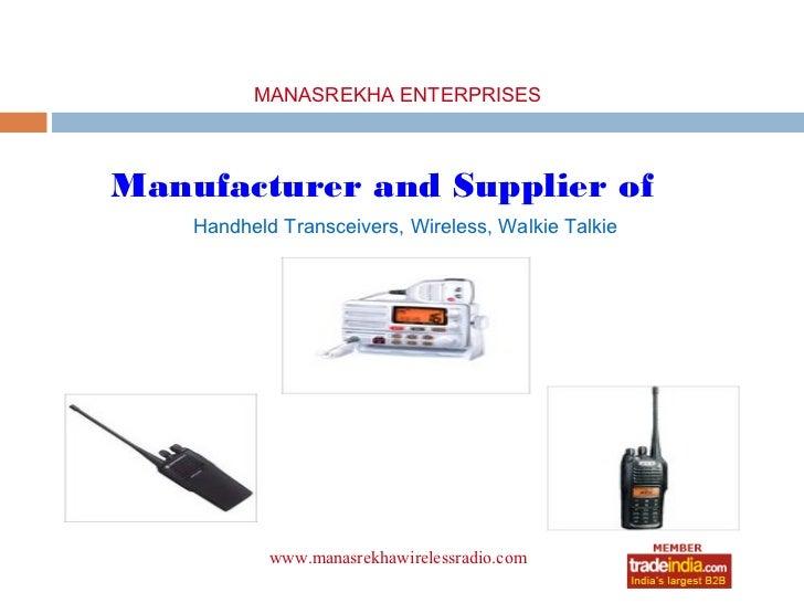 MANASREKHA ENTERPRISESManufacturer and Supplier of    Handheld Transceivers, Wireless, Walkie Talkie            www.manasr...