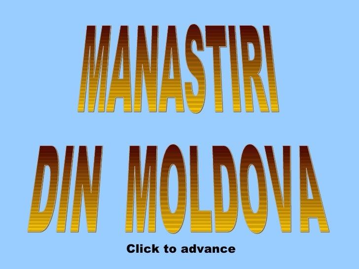 MANASTIRI DIN  MOLDOVA Click to advance