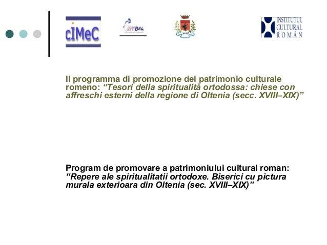 """Il programma di promozione del patrimonio culturale romeno: """"Tesori della spiritualità ortodossa: chiese con affreschi est..."""