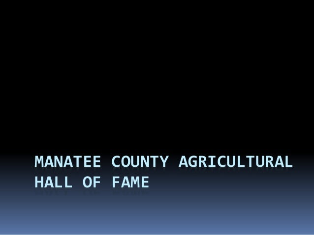 MANATEE COUNTY AGRICULTURAL HALL OF FAME