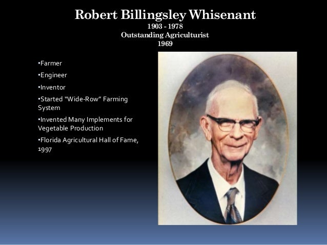 """Robert Billingsley Whisenant 1903 - 1978 Outstanding Agriculturist 1969 •Farmer •Engineer •Inventor •Started """"Wide-Row"""" Fa..."""