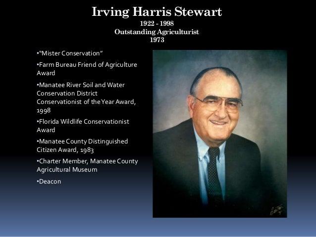 "Irving Harris Stewart 1922 - 1998 Outstanding Agriculturist 1973 •""Mister Conservation"" •Farm Bureau Friend of Agriculture..."
