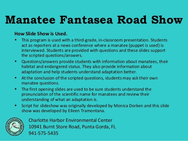 Manatee Fantasea Road Show How Slide Show is Used. •  • • • •  This program is used with a third-grade, in-classroom prese...