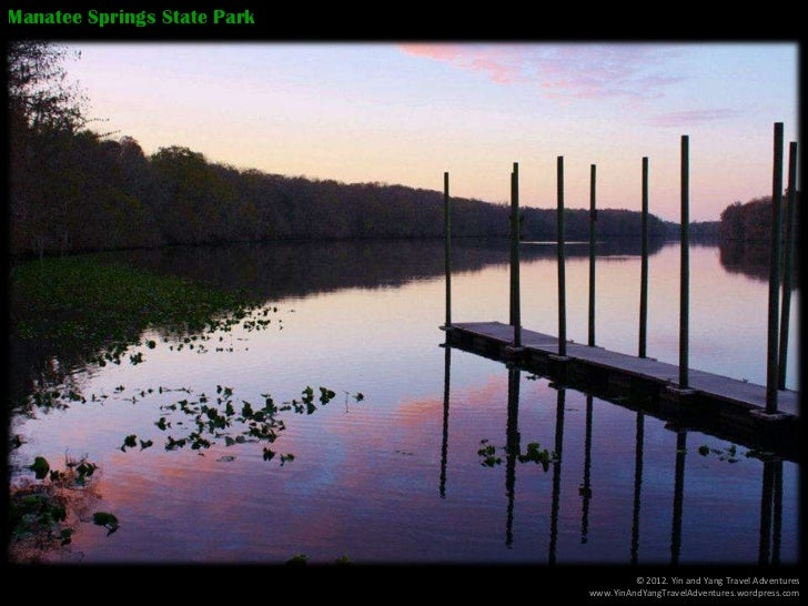 Manatee Springs State Park                                      © 2012. Yin and Yang Travel Adventures                    ...