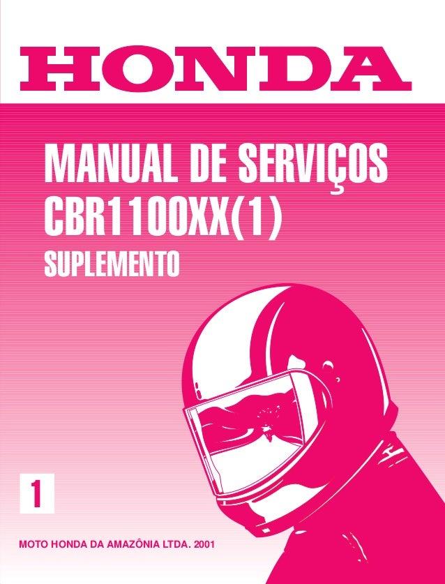 MANUAL DE SERVIÇOS CBR1100XX(1) SUPLEMENTO MOTO HONDA DA AMAZÔNIA LTDA. 2001 1 MOTO HONDA DA AMAZÔNIA LTDA.