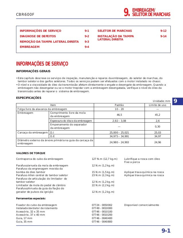 EMBREAGEM/ SELETOR DE MARCHAS INFORMAÇÕES DE SERVIÇO 9-1 DIAGNOSE DE DEFEITOS 9-2 REMOÇÃO DA TAMPA LATERAL DIREITA 9-3 EMB...