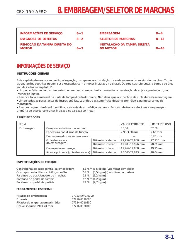 CBX 150 AERO INFORMAÇÕES DE SERVIÇO 8—1 DIAGNOSE DE DEFEITOS 8—2 REMOÇÃO DA TAMPA DIREITA DO MOTOR 8—3 EMBREAGEM 8—4 SELET...