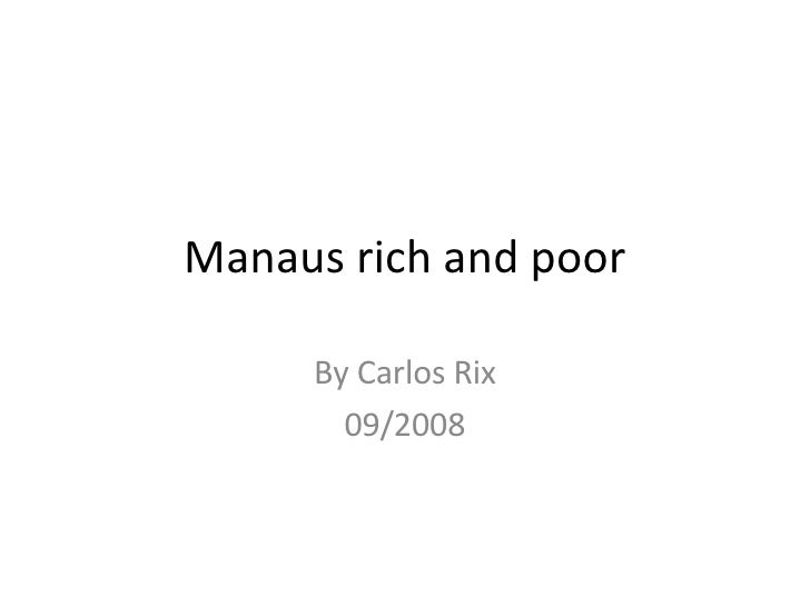 Manaus rich and poor By Carlos Rix 09/2008