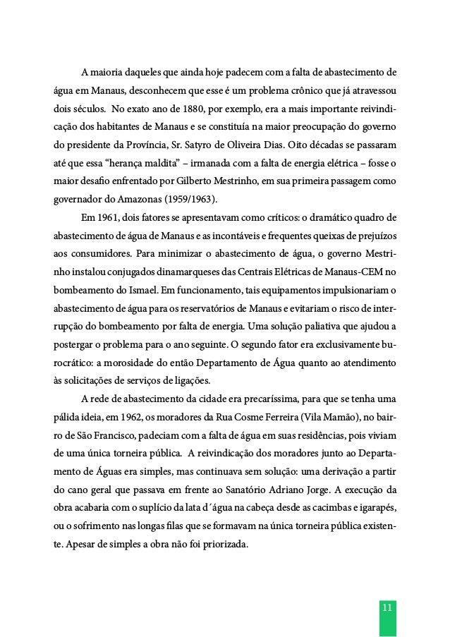 11  A maioria daqueles que ainda hoje padecem com a falta de abastecimento de água em Manaus, desconhecem que esse é um p...
